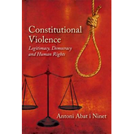 Constitutional Violence: Legitimacy, Democracy and Human Rights (BOK)