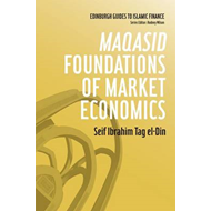 Maqasid Foundations of Market Economics (BOK)