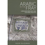 Arabic in the Fray: Language Ideology and Cultural Politics (BOK)