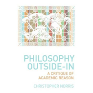 Philosophy Outside-in: A Critique of Academic Reason (BOK)
