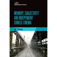 Memory, Subjectivity and Independent Chinese Cinema (BOK)
