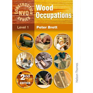 Wood Occupations  - NVQ Construction Series Level 1 (BOK)