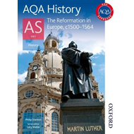 AQA History AS Unit 1 Reformation in Europe, C1500-1564 (BOK)