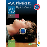 AQA Physics B as Student Book: Physics in Context (BOK)