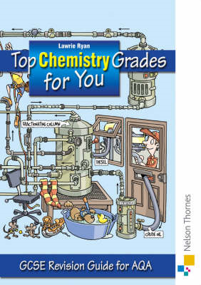 Top Chemistry Grades for You for AQA: GCSE Revision Guide for AQA (BOK)