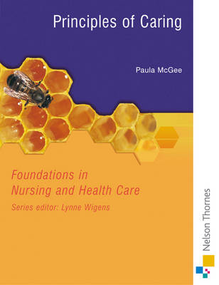 Foundations In Nursing And Health Care: Principles of Caring (BOK)
