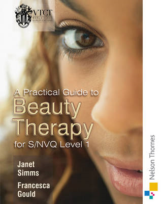 Practical Guide to Beauty Therapy for S/NVQ Level 1 (BOK)
