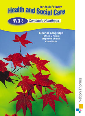 Health and Social Care: NVQ 3 Candidate Handbook (BOK)