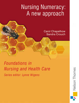 Foundations in Nursing and Health Care Nursing Numeracy: A New Approach (BOK)