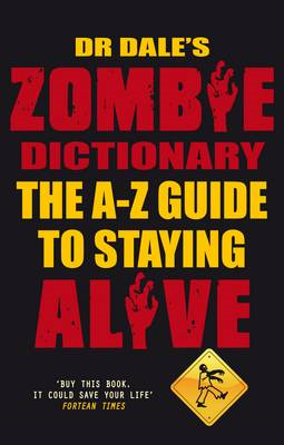 Dr Dale's Zombie Dictionary: The A-Z Guide to Staying Alive (BOK)