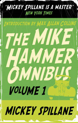 "The Mike Hammer Omnibus: v. 1: ""I, the Jury"", ""My Gun is Quick"", ""Vengeance is Mine!"" (BOK)"