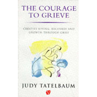 Courage to Grieve (BOK)