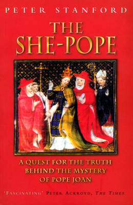 The She-pope: Quest for the Truth Behind the Mystery of Pope Joan (BOK)