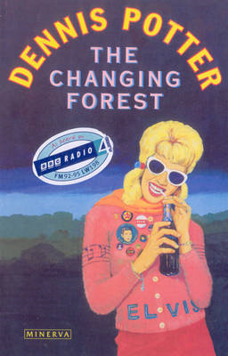 The Changing Forest: Life in the Forest of Dean Today (BOK)