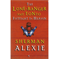 Lone Ranger And Tonto Fistfight In Heaven (BOK)