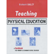 Teaching Physical Education: A Handbook for Primary and Secondary School Teachers (BOK)