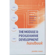The Module and Programme Development Handbook: A Practical Guide to Linking Levels, Outcomes and Ass (BOK)