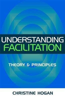 Understanding Facilitation: Theory and Principle (BOK)