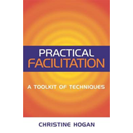 Practical Facilitation: A Toolkit of Techniques (BOK)