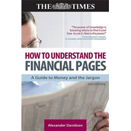 How to Understand the Financial Pages: A Guide to Money and the Jargon (BOK)