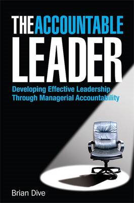 The Accountable Leader: Developing Effective Leadership Through Managerial Accountability (BOK)