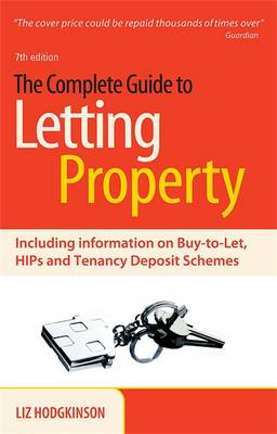 The Complete Guide to Letting Property: Including Information on Buy-to-let, HIPs and Tenancy Deposi (BOK)