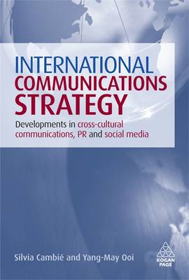 International Communications Strategy: Developments in Cross-cultural Communications, PR and Social (BOK)