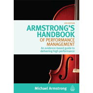 Armstrong's Handbook of Performance Management: An Evidence-Based Guide to Delivering High Performan (BOK)