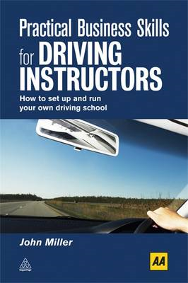 Practical Business Skills for Driving Instructors: How to Set Up and Run Your Own Driving School (BOK)