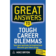 Great Answers to Tough Career Dilemmas: Test Your Aptitude, Be Inspired and Discover Your Ideal Care (BOK)