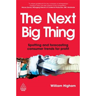 The Next Big Thing: Spotting and Forecasting Consumer Trends for Profit (BOK)