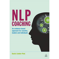 NLP Coaching: An Evidence-based Approach for Coaches, Leaders and Individuals (BOK)