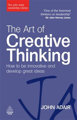 The Art of Creative Thinking: How to be Innovative and Develop Great Ideas (BOK)