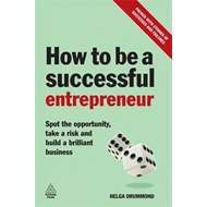 How to be a Successful Entrepreneur: Spot the Opportunity, Take a Risk and Build a Brilliant Busines (BOK)