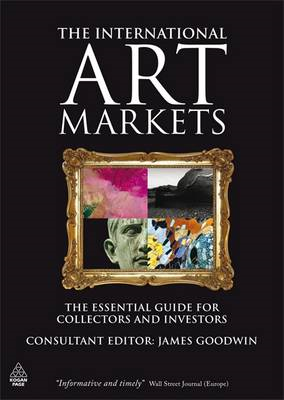 The International Art Markets: The Essential Guide for Collectors and Investors (BOK)