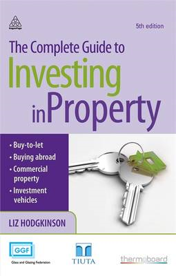 The Complete Guide to Investing in Property (BOK)