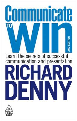 Communicate to Win: Learn the Secrets of Successful Communication and Presentation (BOK)