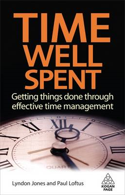 Time Well Spent: Getting Things Done Through Effective Time Management (BOK)