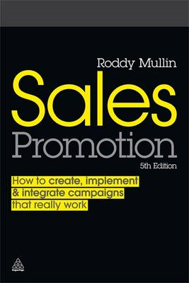 Sales Promotion: How to Create, Implement and Integrate Campaigns That Really Work (BOK)