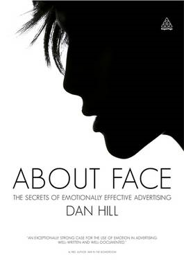 About Face: The Secrets of Emotionally Effective Advertising (BOK)