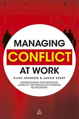 Managing Conflict at Work: Understanding and Resolving Conflict for Productive Working Relationships (BOK)