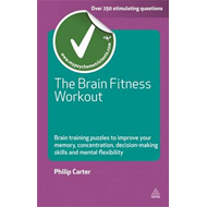 The Brain Fitness Workout: Brain Training Puzzles to Improve Your Memory, Concentration, Decision Ma (BOK)