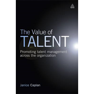 The Value of Talent: Promoting Talent Management Across the Organization (BOK)