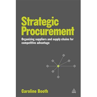 Strategic Procurement: Organising Suppliers and Supply Chains for Competitive Advantage (BOK)