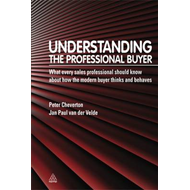 Understanding the Professional Buyer: What Every Sales Professional Should Know About How the Modern (BOK)