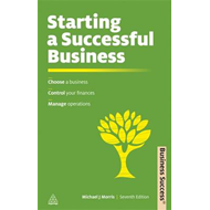 Starting a Successful Business: Choose a Business Control Your Finances Manage Operations (BOK)
