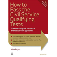 How to Pass the Civil Service Qualifying Tests: The Essential Guide for Clerical and Fast Stream App (BOK)