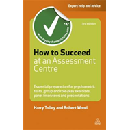 How to Succeed at an Assessment Centre (BOK)