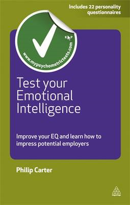 Test Your Emotional Intelligence: Improve Your EQ and Learn How to Impress Potential Employers (BOK)