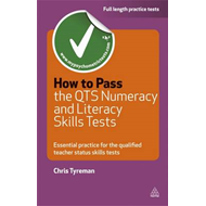 How to Pass the QTS Numeracy and Literacy Skills Tests (BOK)